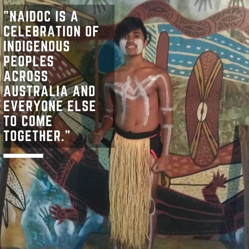 _NAIDOC is a time for Aboriginal and Torres Strait Islanders to come together and celebrate both cultures as one_. (2)